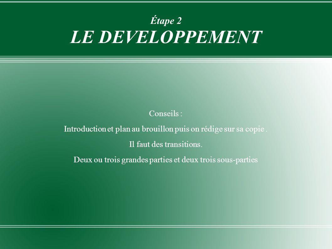 Étape 2 : Le développement Les types de plan Le plan dialectique Il faut choisir la thèse que l on veut défendre.