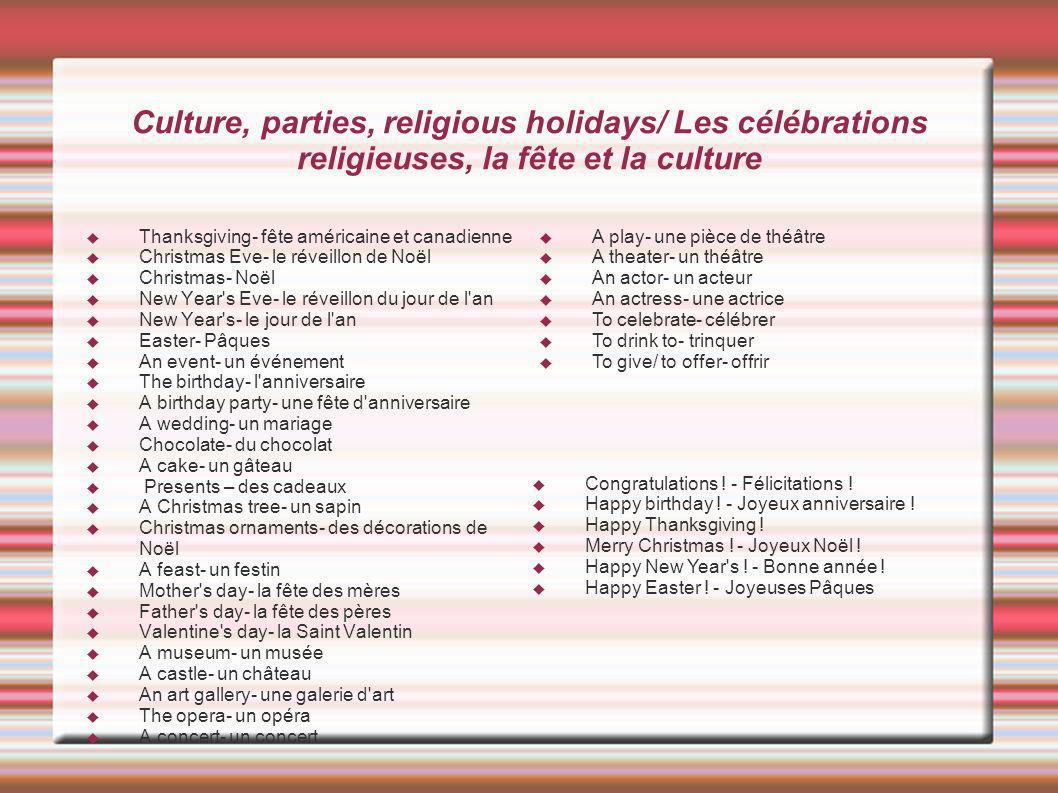 Culture, parties, religious holidays/ Les célébrations religieuses, la fête et la culture Thanksgiving- fête américaine et canadienne Christmas Eve- l