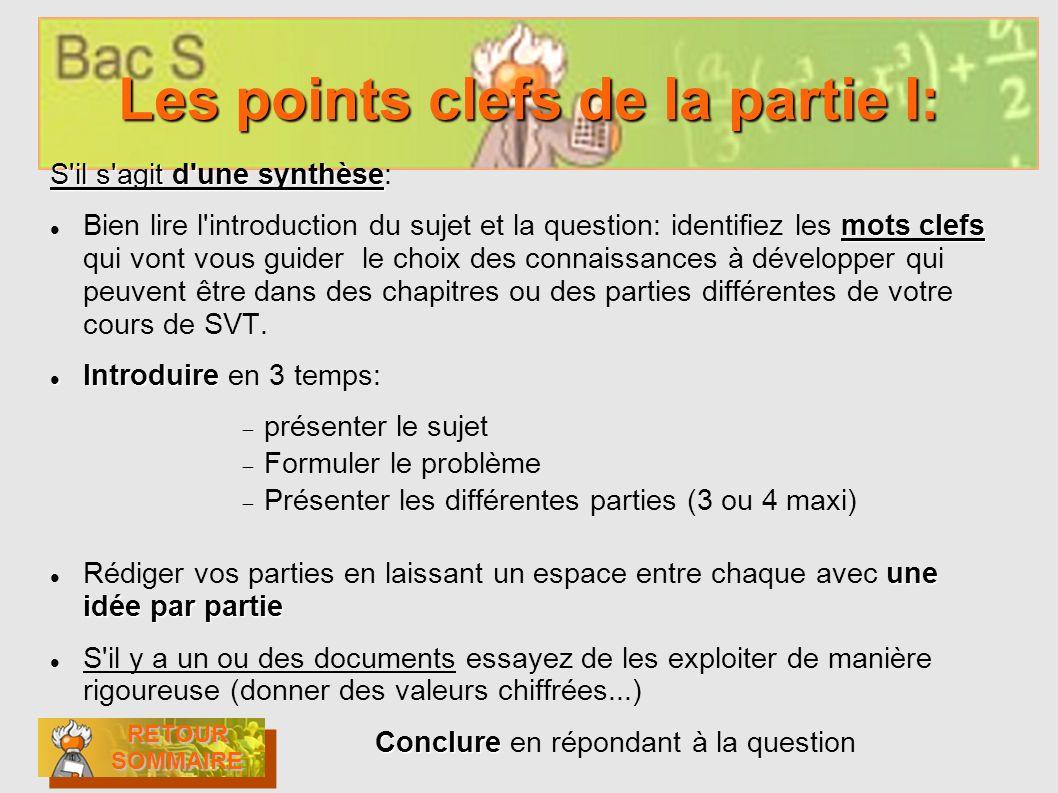 Les points clefs de la partie I: S'il s'agit d'une synthèse S'il s'agit d'une synthèse: mots clefs Bien lire l'introduction du sujet et la question: i