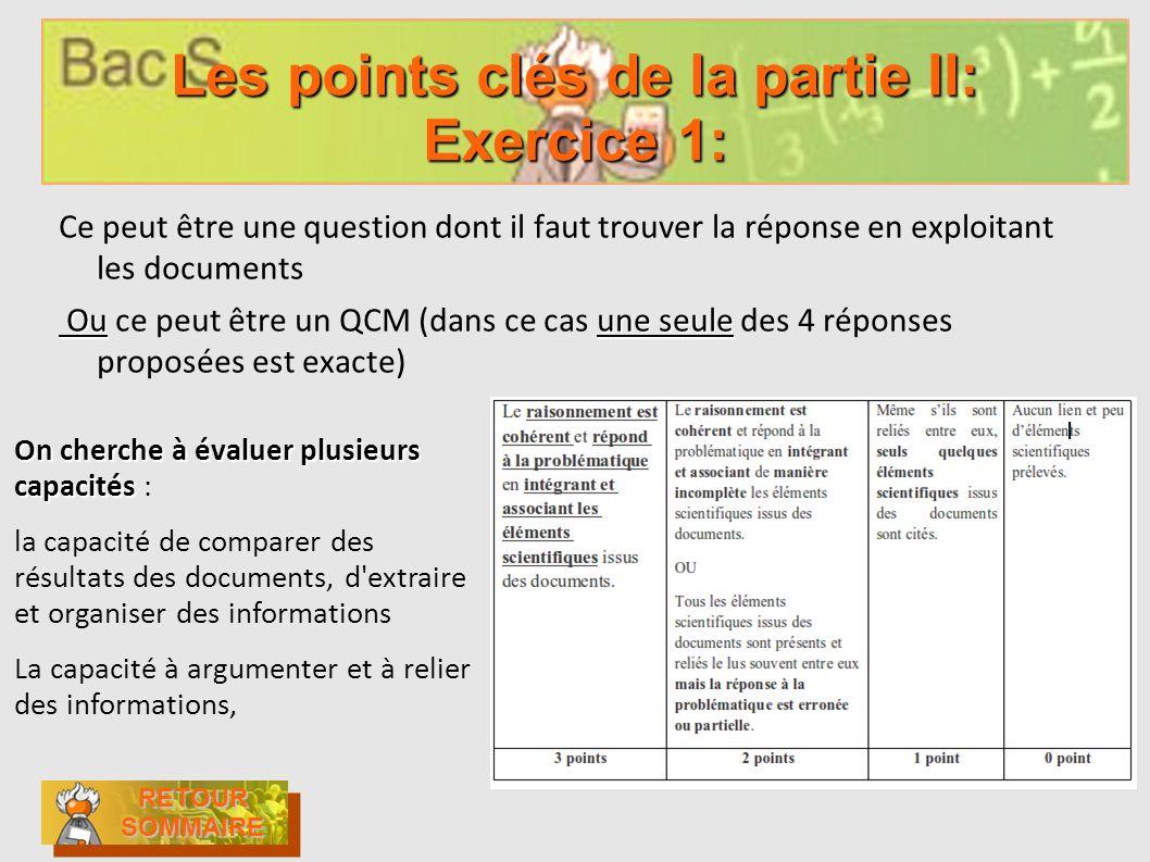 Les points clés de la partie II: Exercice 1: Ce peut être une question dont il faut trouver la réponse en exploitant les documents Ouune seule Ou ce p