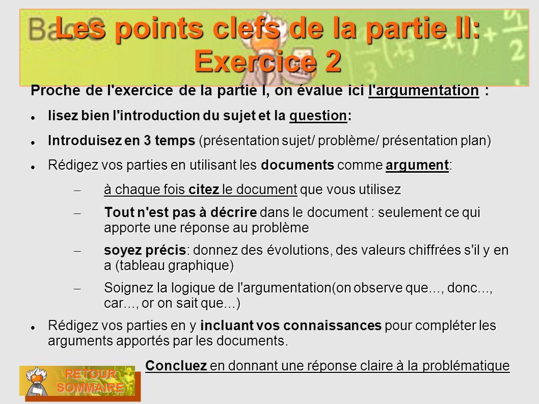 Les points clefs de la partie II: Exercice 2 l'argumentation Proche de l'exercice de la partie I, on évalue ici l'argumentation : question lisez bien