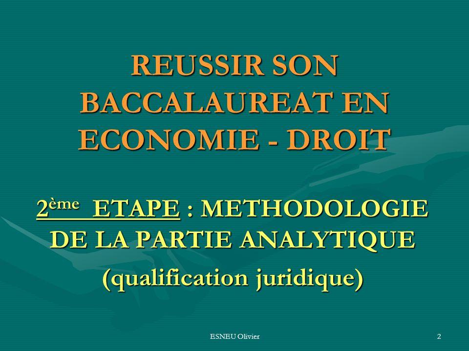 ESNEU Olivier2 REUSSIR SON BACCALAUREAT EN ECONOMIE - DROIT 2 ème ETAPE : METHODOLOGIE DE LA PARTIE ANALYTIQUE (qualification juridique)