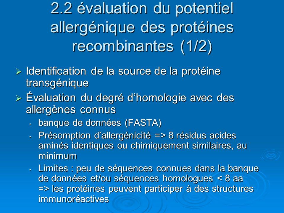 2.2 évaluation du potentiel allergénique des protéines recombinantes (1/2) Identification de la source de la protéine transgénique Identification de l