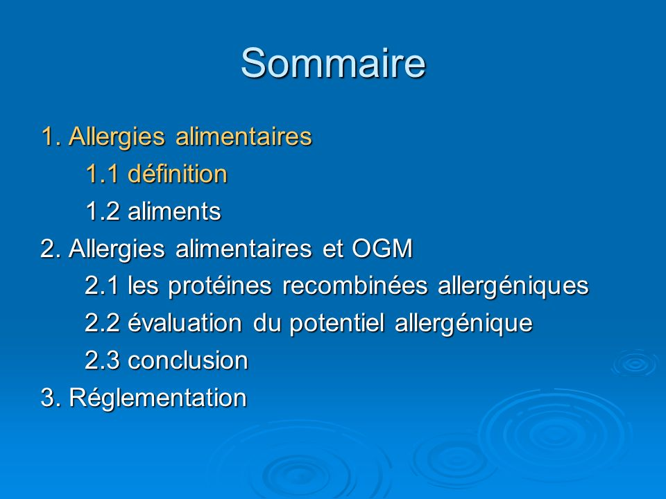 1. Allergies alimentaires 1.1 définition 1.2 aliments 2. Allergies alimentaires et OGM 2.1 les protéines recombinées allergéniques 2.2 évaluation du p