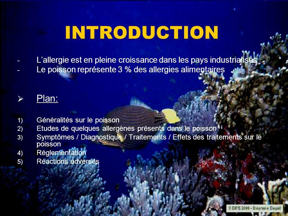 INTRODUCTION - Lallergie est en pleine croissance dans les pays industrialisés - Le poisson représente 3 % des allergies alimentaires Plan: 1) Général