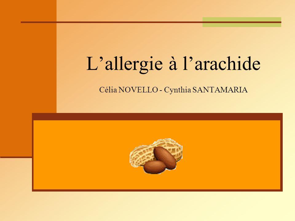 Lallergie à larachide Célia NOVELLO - Cynthia SANTAMARIA