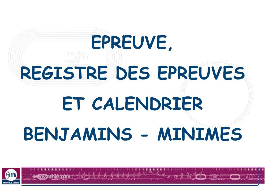 EPREUVE, REGISTRE DES EPREUVES ET CALENDRIER BENJAMINS - MINIMES