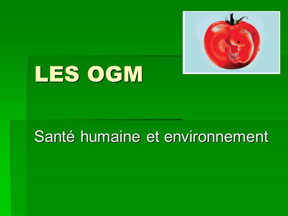 LES OGM Santé humaine et environnement