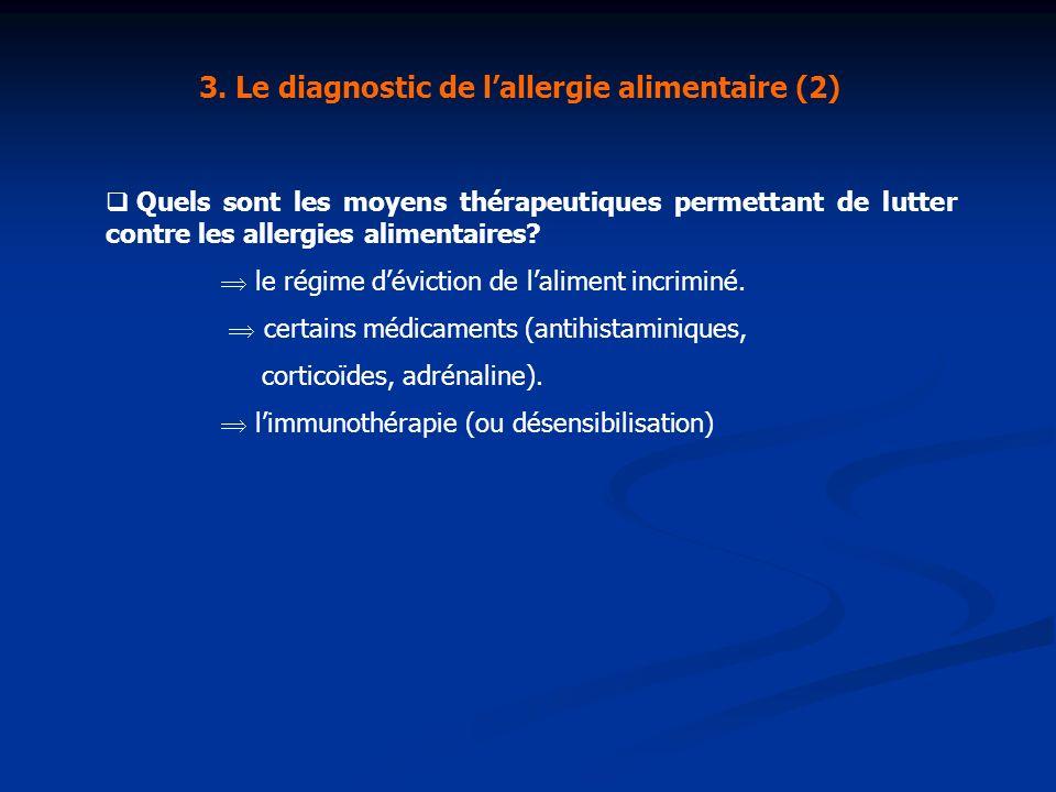 3. Le diagnostic de lallergie alimentaire (2) Quels sont les moyens thérapeutiques permettant de lutter contre les allergies alimentaires? le régime d