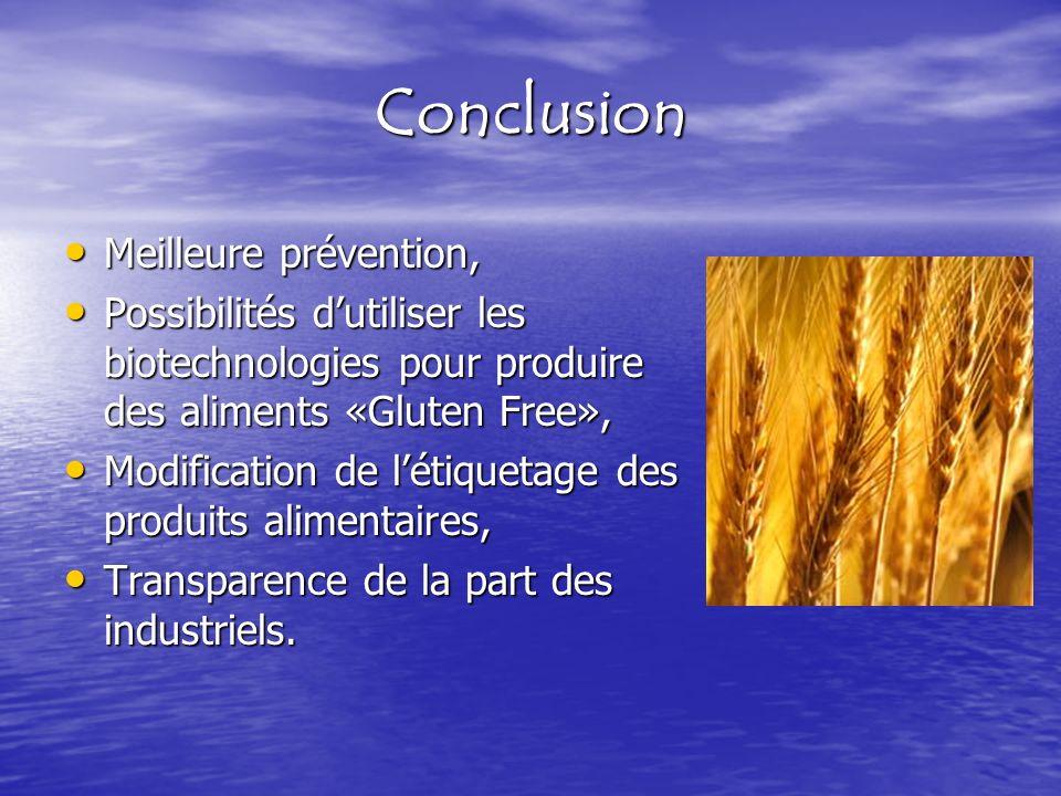 Conclusion Meilleure prévention, Meilleure prévention, Possibilités dutiliser les biotechnologies pour produire des aliments «Gluten Free», Possibilit