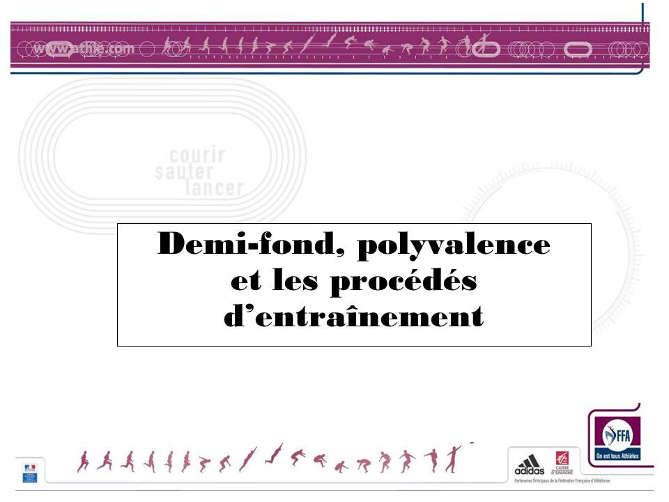 Demi-fond, polyvalence et les procédés dentraînement