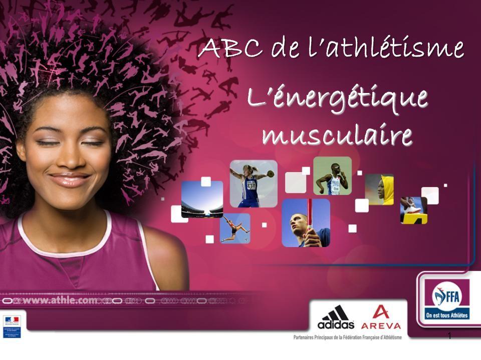 ABC de lathlétisme 1 Lénergétique musculaire