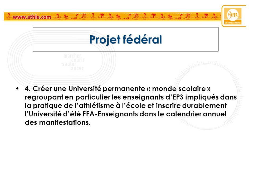 Projet fédéral 4. Créer une Université permanente « monde scolaire » regroupant en particulier les enseignants dEPS impliqués dans la pratique de lath