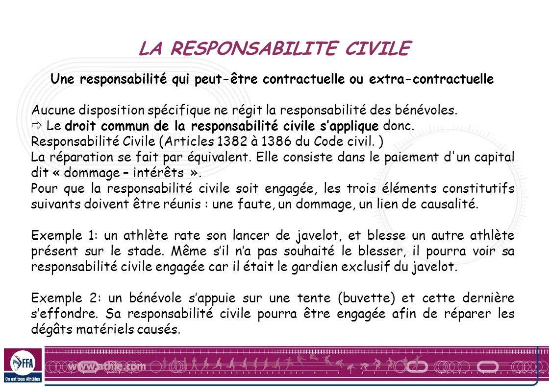 LA RESPONSABILITE CIVILE Une responsabilité qui peut-être contractuelle ou extra-contractuelle Aucune disposition spécifique ne régit la responsabilit