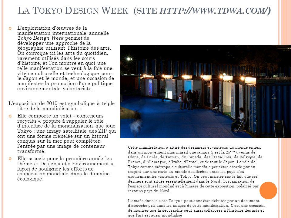 L A T OKYO D ESIGN W EEK ( SITE HTTP :// WWW. TDWA. COM /) Lexploitation dœuvres de la manifestation internationale annuelle Tokyo Design Week permet