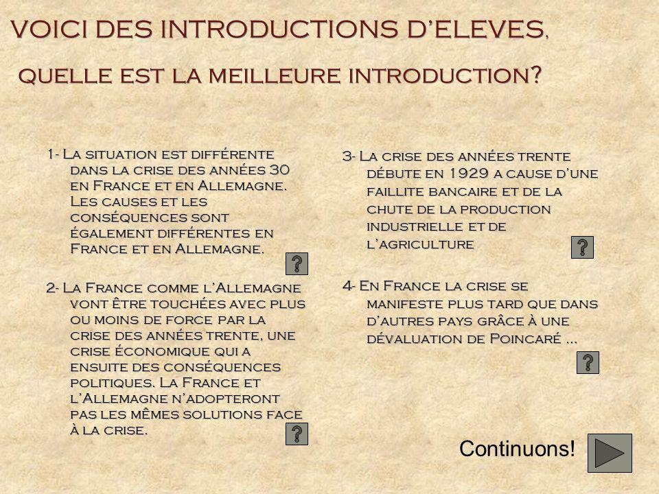 VOICI DES INTRODUCTIONS DELEVES, quelle est la meilleure introduction? 1- La situation est différente dans la crise des années 30 en France et en Alle