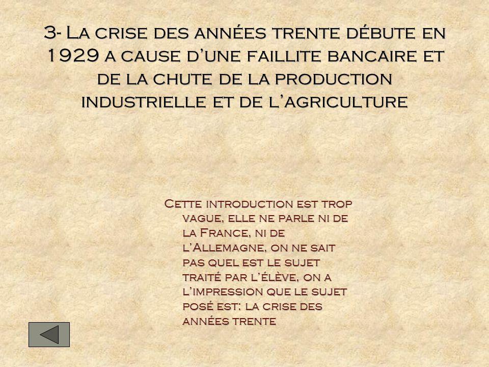 3- La crise des années trente débute en 1929 a cause dune faillite bancaire et de la chute de la production industrielle et de lagriculture Cette intr