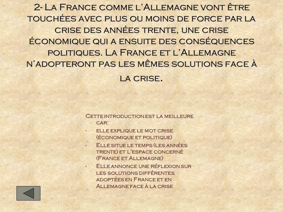 2- La France comme lAllemagne vont être touchées avec plus ou moins de force par la crise des années trente, une crise économique qui a ensuite des co