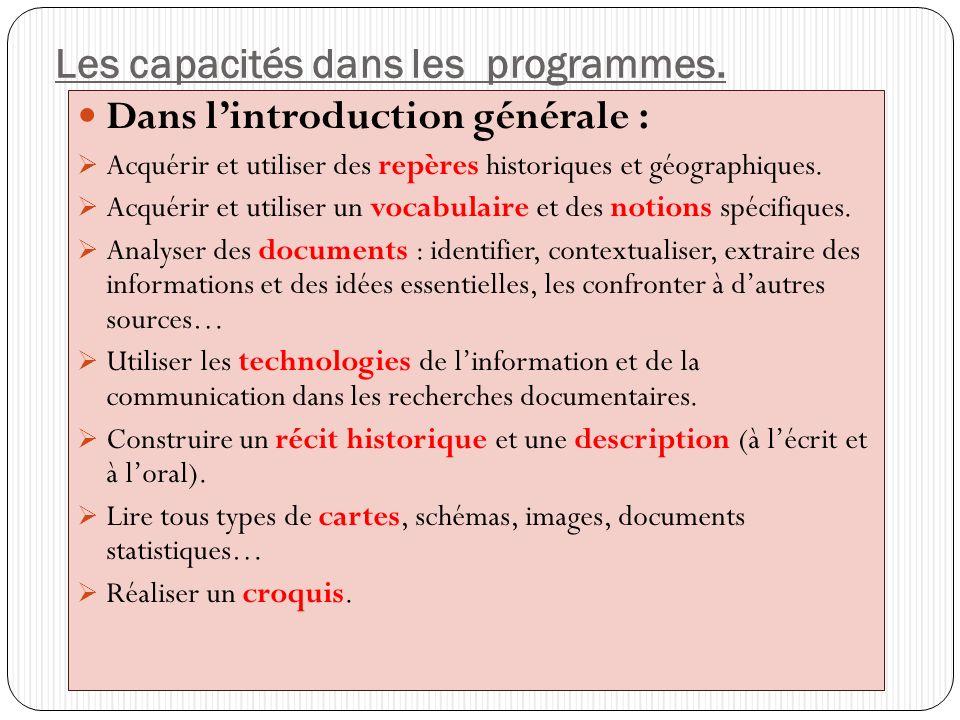 Les capacités dans les programmes. Dans lintroduction générale : Acquérir et utiliser des repères historiques et géographiques. Acquérir et utiliser u
