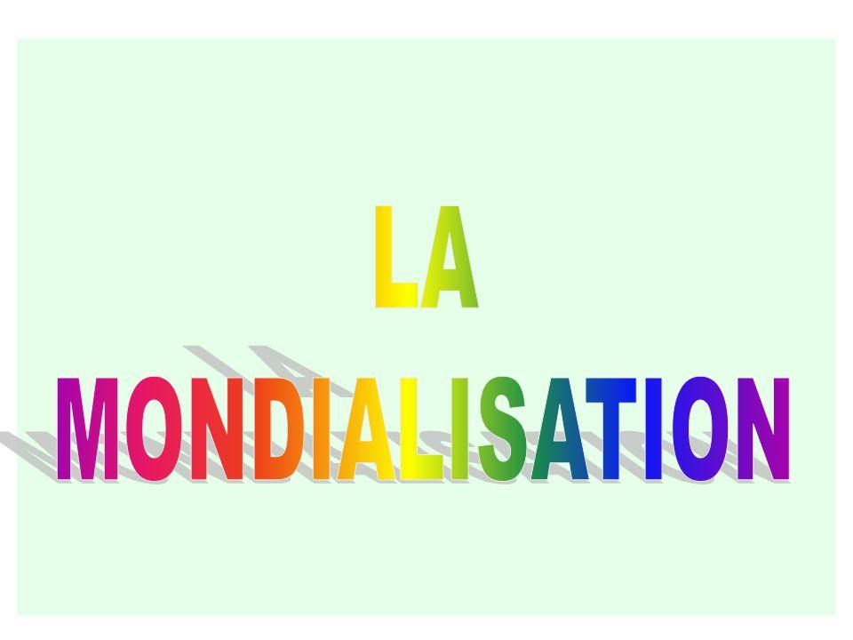 ETUDIER LA MONDIALISATION (Béatrice Legris et Thierry Fourmond) Les nouveaux commentaires des programmes insistent sur la notion de MONDIALISATION en classe de 3 ème.