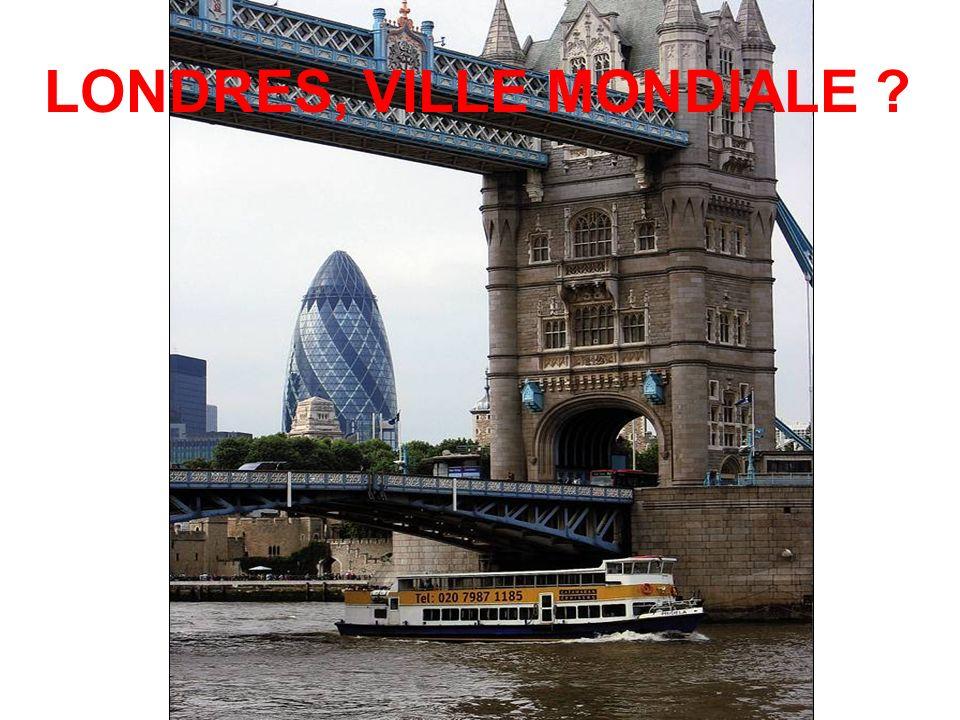LONDRES, VILLE MONDIALE ?