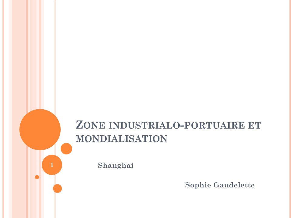 Z ONE INDUSTRIALO - PORTUAIRE ET MONDIALISATION Shanghai Sophie Gaudelette 1