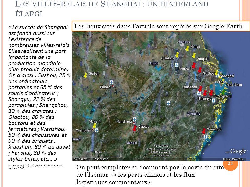 L ES VILLES - RELAIS DE S HANGHAI : UN HINTERLAND ÉLARGI « Le succès de Shanghai est fondé aussi sur lexistence de nombreuses villes-relais.