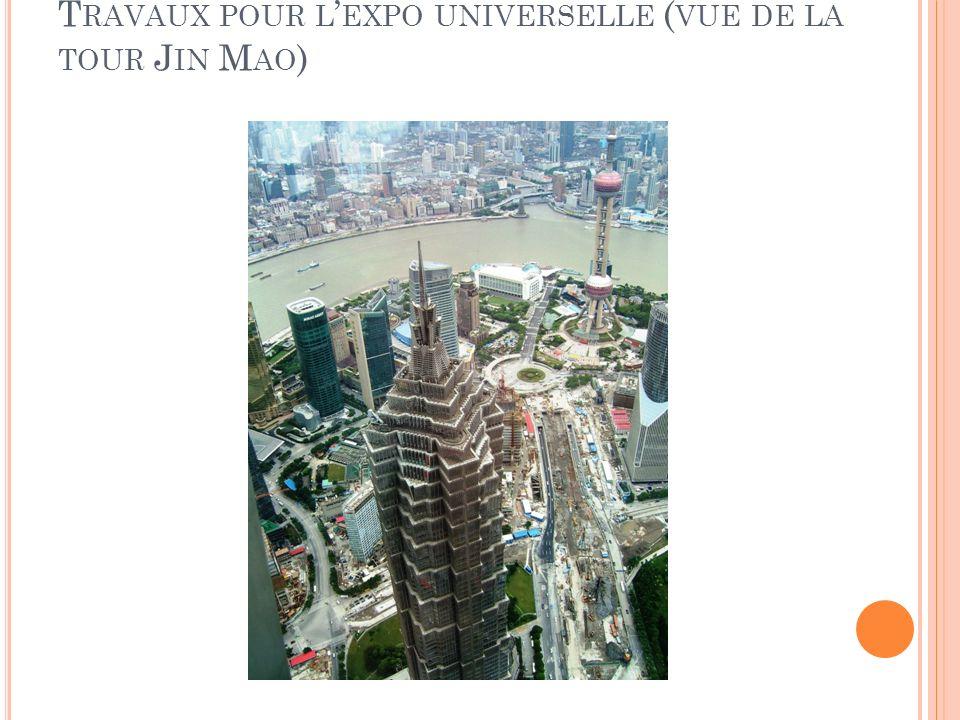 T RAVAUX POUR L EXPO UNIVERSELLE ( VUE DE LA TOUR J IN M AO )