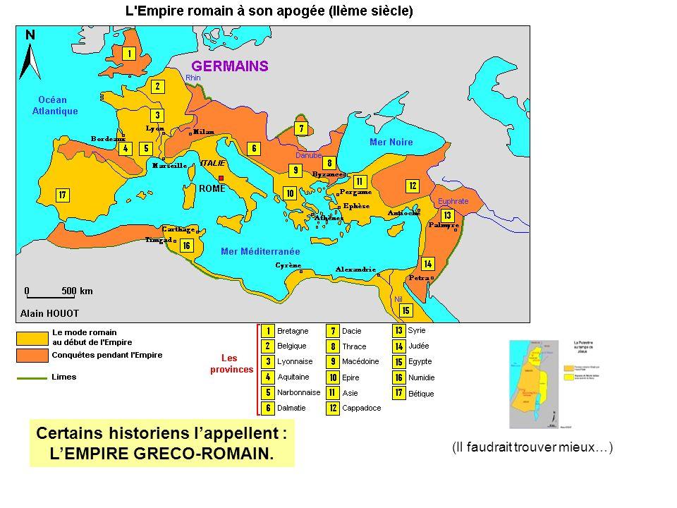 (Il faudrait trouver mieux…) Certains historiens lappellent : LEMPIRE GRECO-ROMAIN.