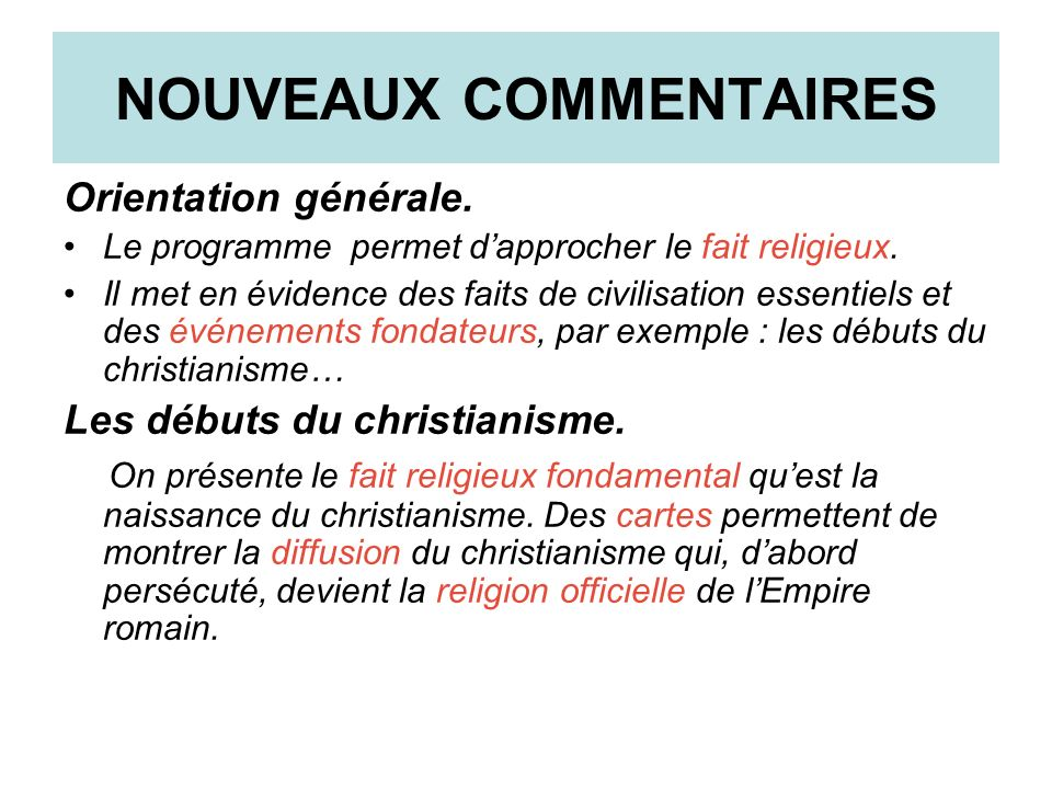 NOUVEAUX COMMENTAIRES Orientation générale. Le programme permet dapprocher le fait religieux. Il met en évidence des faits de civilisation essentiels