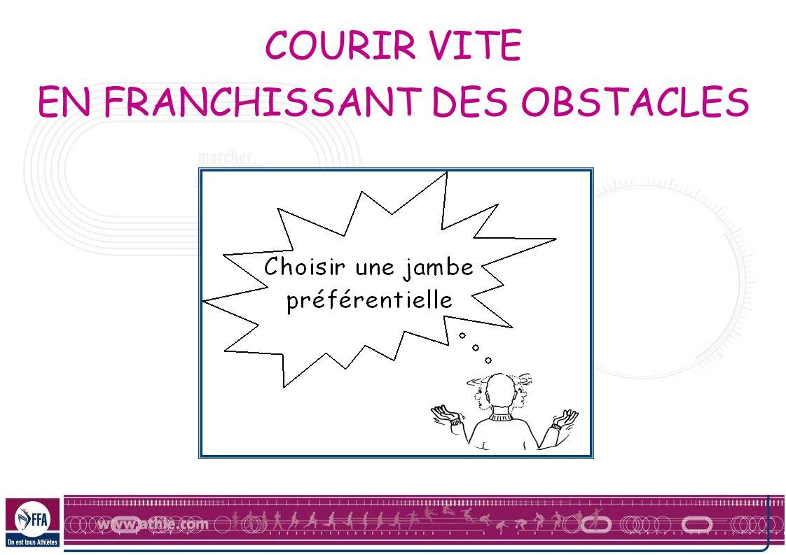COURIR VITE EN FRANCHISSANT DES OBSTACLES