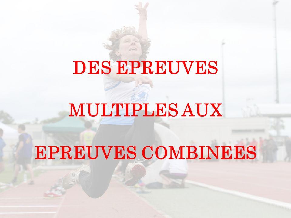 DES EPREUVES MULTIPLES AUX EPREUVES COMBINEES