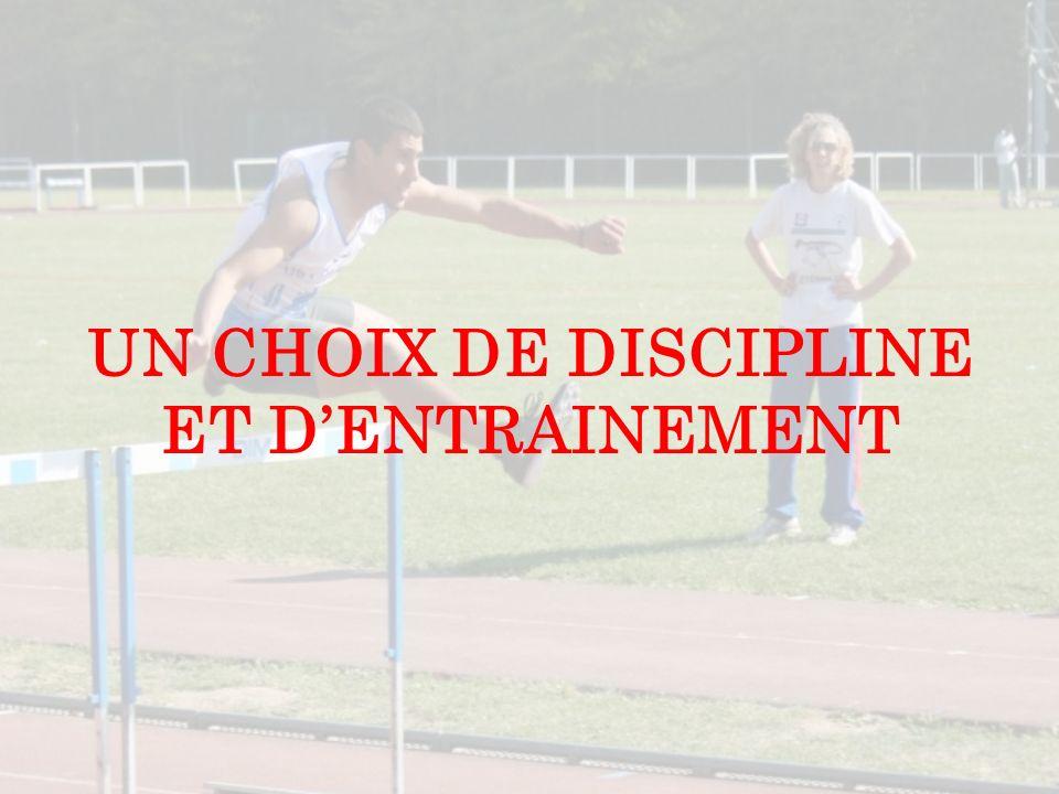 UN CHOIX DE DISCIPLINE ET DENTRAINEMENT