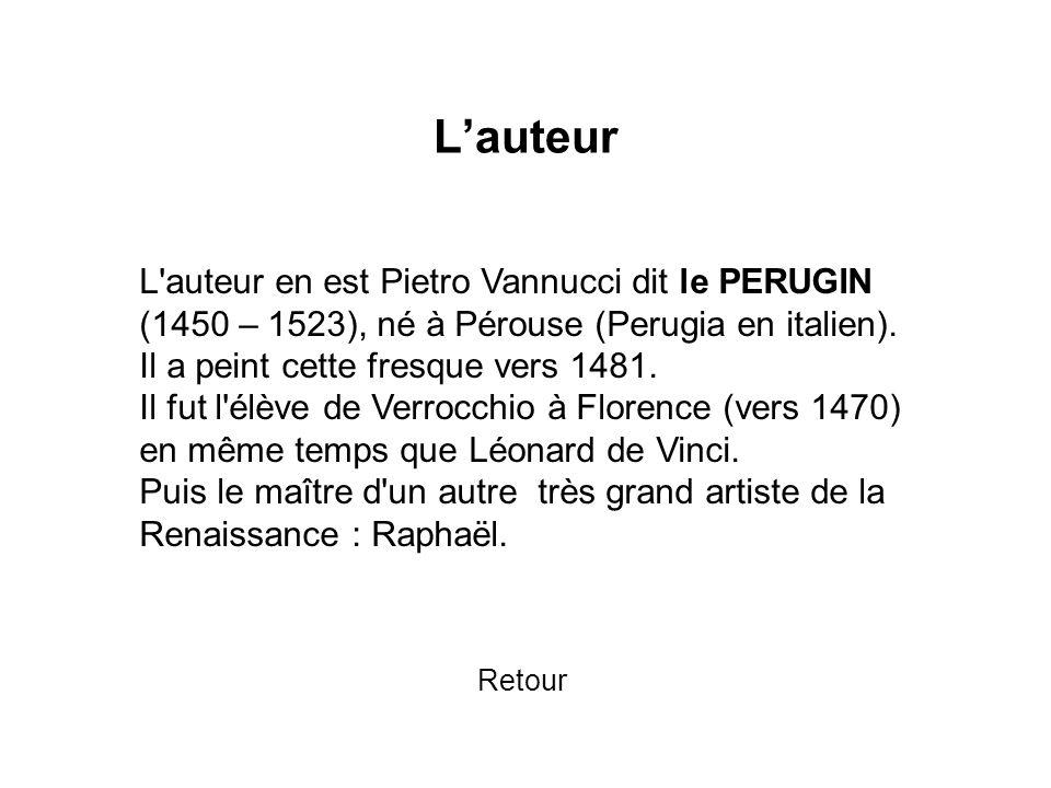 Lauteur L'auteur en est Pietro Vannucci dit le PERUGIN (1450 – 1523), né à Pérouse (Perugia en italien). Il a peint cette fresque vers 1481. Il fut l'