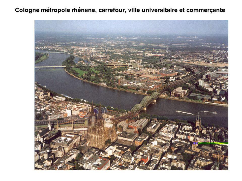 Cologne métropole rhénane, carrefour, ville universitaire et commerçante