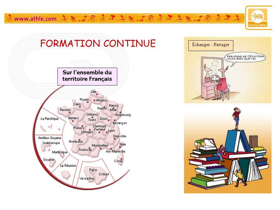 FORMATION CONTINUE Sur lensemble du territoire Français Échanger - Partager