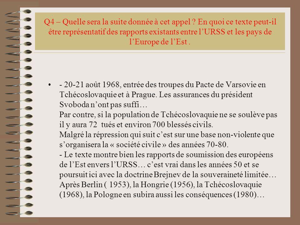 Q4 – Quelle sera la suite donnée à cet appel ? En quoi ce texte peut-il être représentatif des rapports existants entre lURSS et les pays de lEurope d
