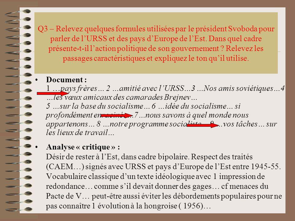Q3 – Relevez quelques formules utilisées par le président Svoboda pour parler de lURSS et des pays dEurope de lEst. Dans quel cadre présente-t-il lact