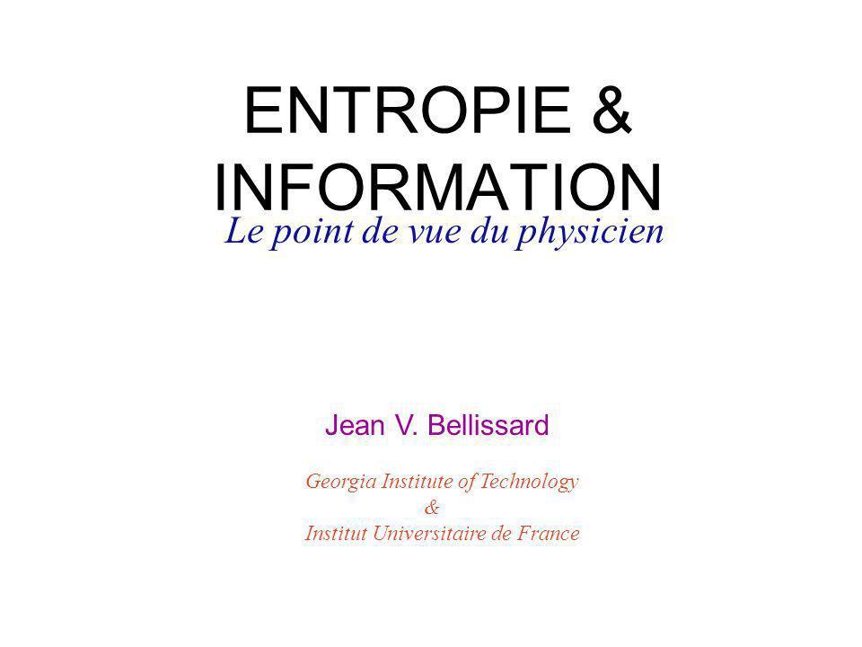 ENTROPIE & INFORMATION Le point de vue du physicien Jean V.