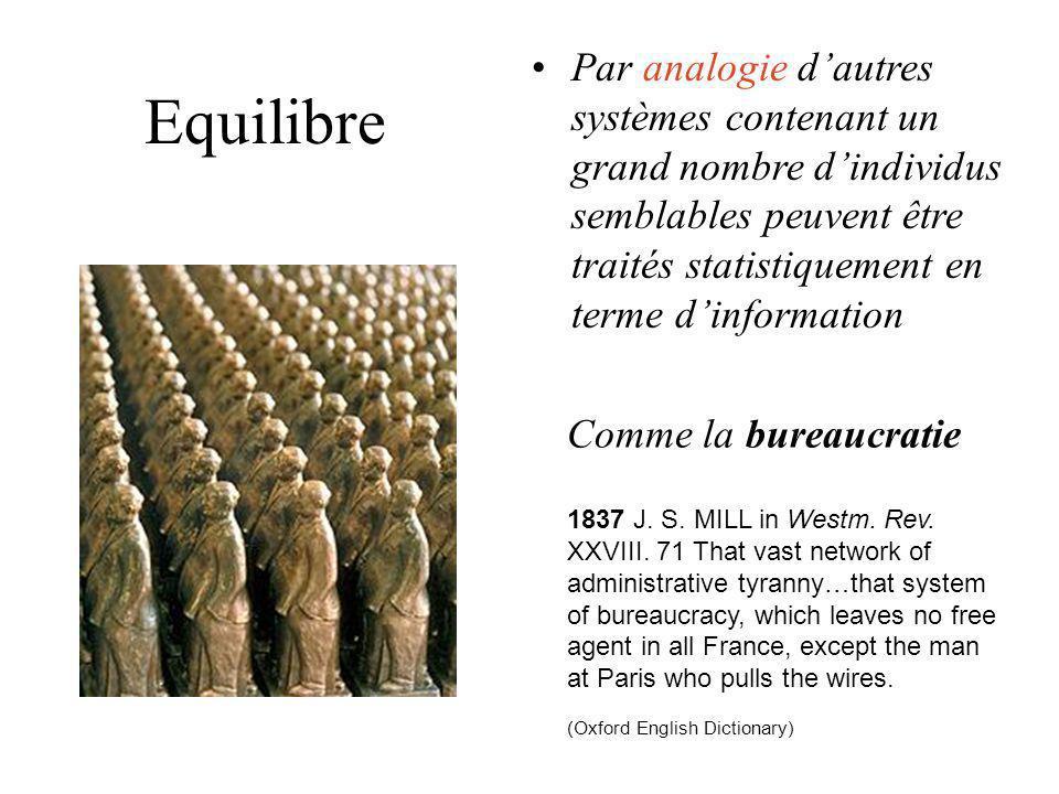 Comme la bureaucratie Equilibre Par analogie dautres systèmes contenant un grand nombre dindividus semblables peuvent être traités statistiquement en
