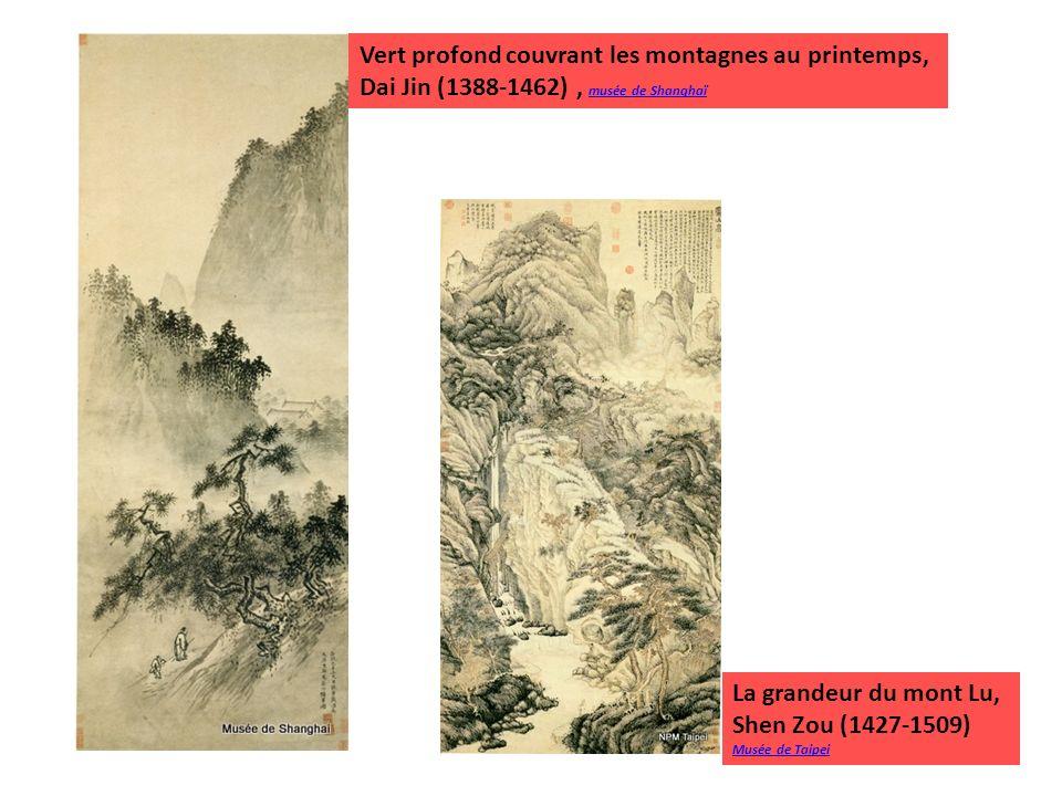 Vert profond couvrant les montagnes au printemps, Dai Jin (1388-1462), musée de Shanghaï musée de Shanghaï La grandeur du mont Lu, Shen Zou (1427-1509