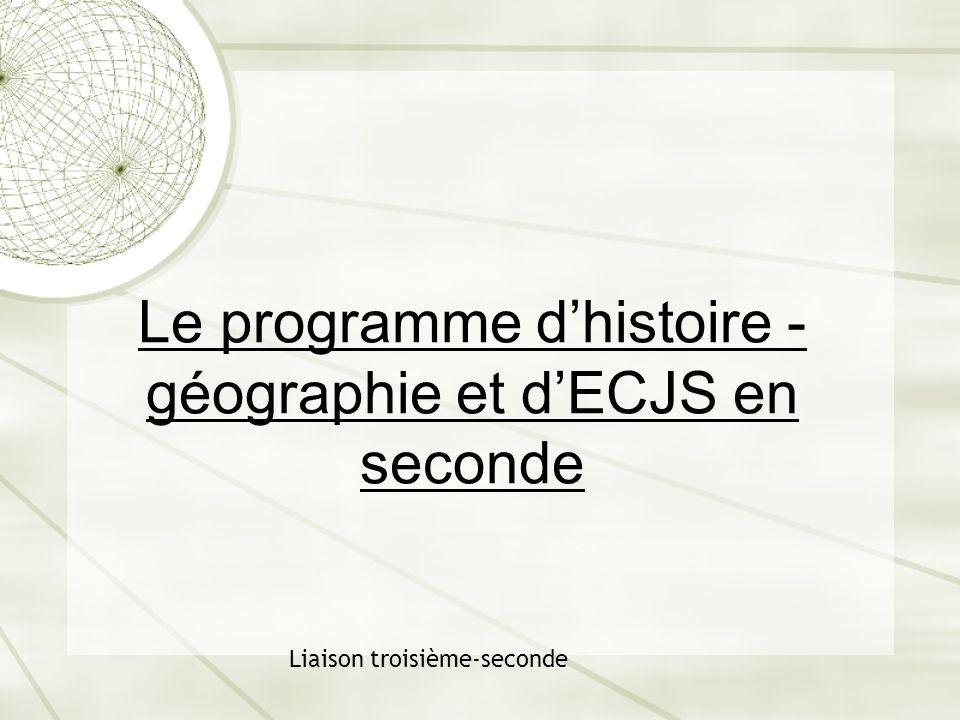 Le programme dhistoire - géographie et dECJS en seconde Liaison troisième-seconde