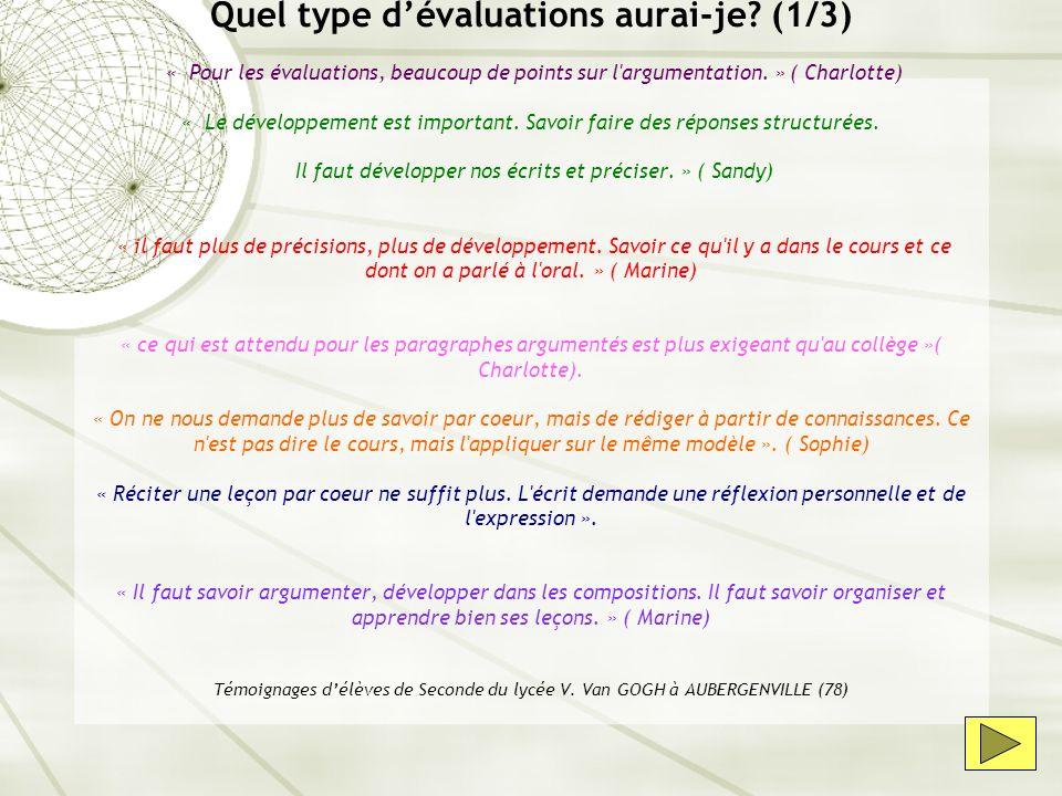 Quel type dévaluations aurai-je? (1/3) « Pour les évaluations, beaucoup de points sur l'argumentation. » ( Charlotte) « Le développement est important