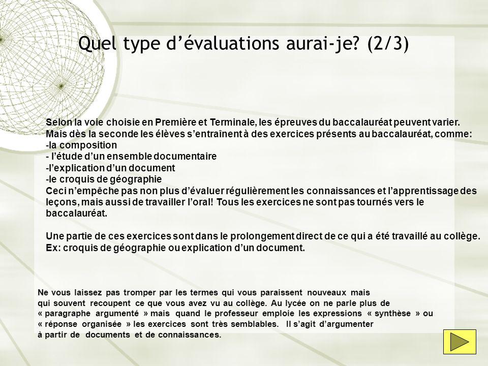 Quel type dévaluations aurai-je? (2/3) Selon la voie choisie en Première et Terminale, les épreuves du baccalauréat peuvent varier. Mais dès la second