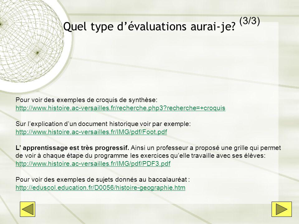 Quel type dévaluations aurai-je? Pour voir des exemples de croquis de synthèse: http://www.histoire.ac-versailles.fr/recherche.php3?recherche=+croquis