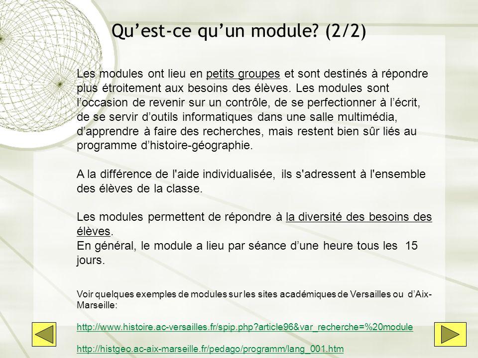 Quest-ce quun module? (2/2) Les modules ont lieu en petits groupes et sont destinés à répondre plus étroitement aux besoins des élèves. Les modules so
