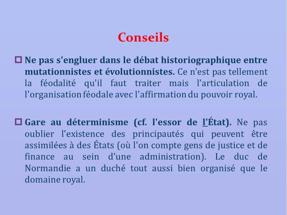 Conseils Ne pas s'engluer dans le débat historiographique entre mutationnistes et évolutionnistes. Ce n'est pas tellement la féodalité qu'il faut trai