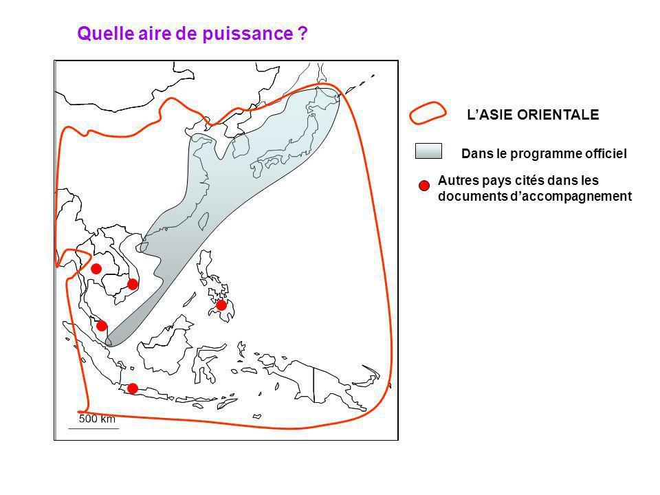 Dans le programme officiel Autres pays cités dans les documents daccompagnement Quelle aire de puissance ? LASIE ORIENTALE