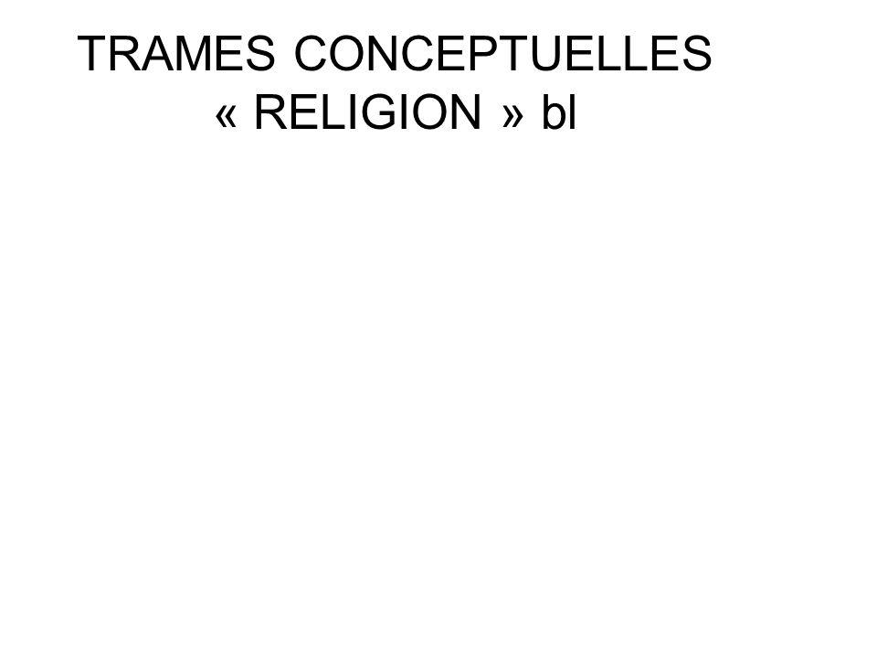 TRAMES CONCEPTUELLES « RELIGION » bl