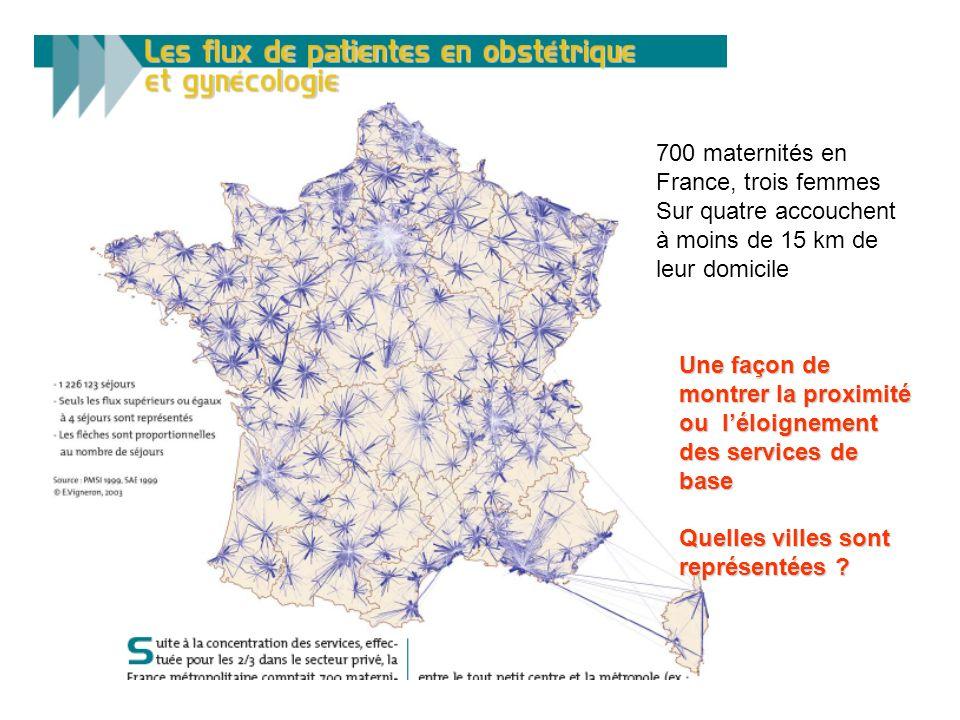 700 maternités en France, trois femmes Sur quatre accouchent à moins de 15 km de leur domicile Une façon de montrer la proximité ou léloignement des s